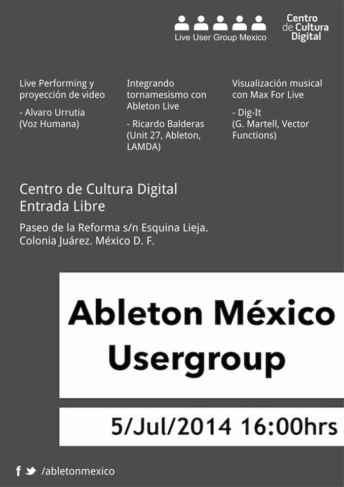 Ableton Usergroup Mexico meeting - July 5, 4 PM at Centro Cultural Digital